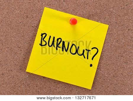 work stress concept- burnout with a question mark