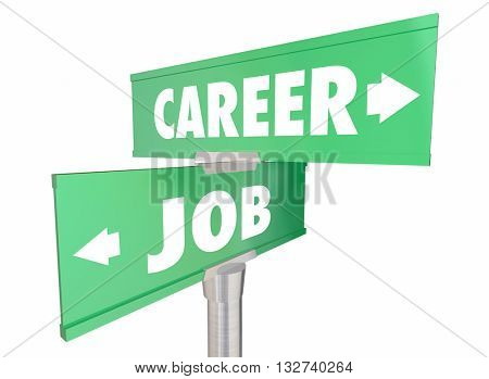 Career Vs Job Work Opportunity Promotion Words Signs 3d Illustration