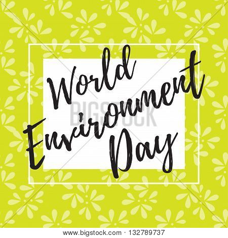 Vector illustration of a leaf pattern for World Environment Day. World environment day vector card, poster. World environment day text card with leaves