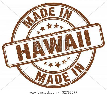 made in Hawaii brown round vintage stamp.Hawaii stamp.Hawaii seal.Hawaii tag.Hawaii.Hawaii sign.Hawaii.Hawaii label.stamp.made.in.made in.