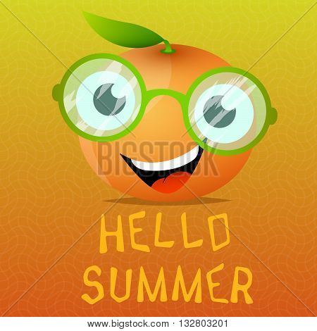 Funny cartoon orange in the eyeglasses.Citrus fruit for juice advertising .Hello summer. Vector illustration