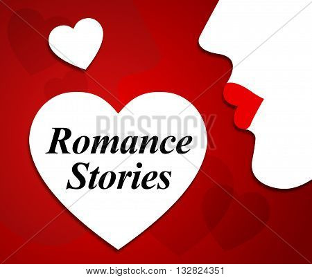 Romance Stories Means Romancing Fictional And Heart