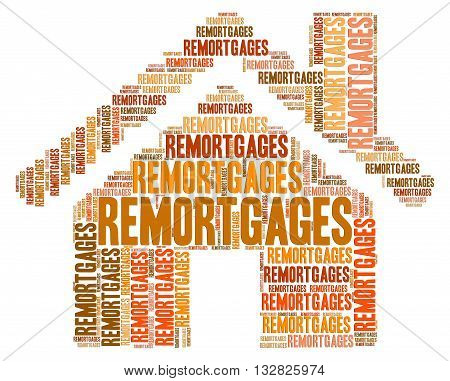 House Remortgages Indicates Property Residential And Houses