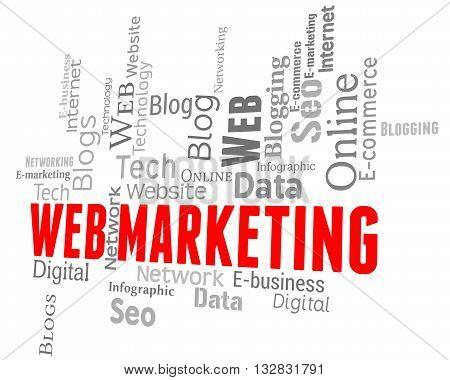 Web Marketing Represents Search Engine And E-marketing