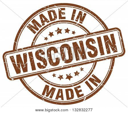 made in Wisconsin brown round vintage stamp.Wisconsin stamp.Wisconsin seal.Wisconsin tag.Wisconsin.Wisconsin sign.Wisconsin.Wisconsin label.stamp.made.in.made in.