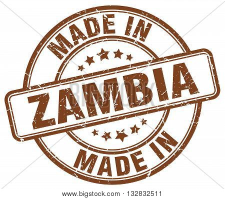 made in Zambia brown round vintage stamp.Zambia stamp.Zambia seal.Zambia tag.Zambia.Zambia sign.Zambia.Zambia label.stamp.made.in.made in.