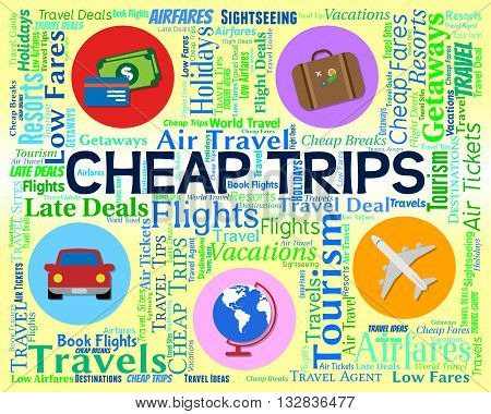 Cheap Trips Shows Low Cost And Cheapest