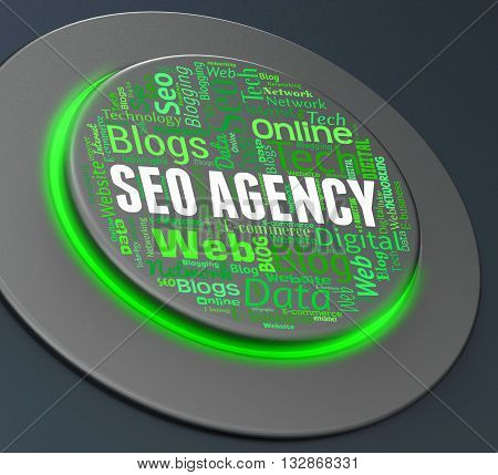 Seo Agency Indicates Push Button And Agencies 3D Rendering