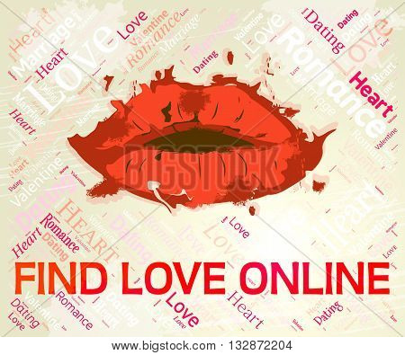 Find Love Online Means Search For And Adoration