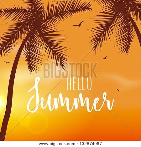 Hello Summer Lettering vacation and travel. Tropical poster with sunset or sunrise bright background and palm exotic island.