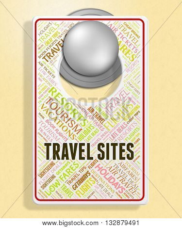 Travel Sites Shows Vacationing Vacations And Tours