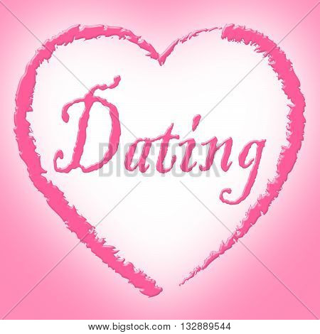 Dating Heart Shows Sweetheart Passionate And Romance