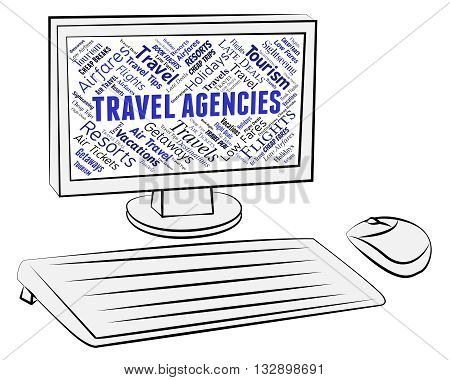 Travel Agencies Indicates Holiday Trips And Tours