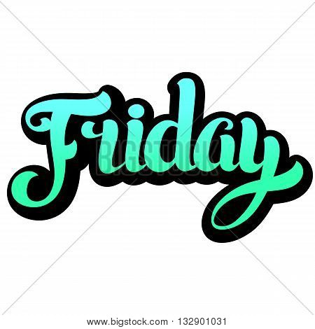 Friday lettering. Hand written Friday poster. Modern hand lettering. Modern Calligraphy. Vector illustration