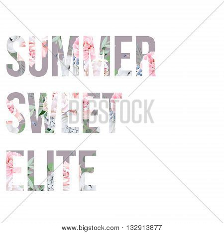 Orchids roses peony and camellia vector text objects. Summer sweet and elite. Typographic design artwork.