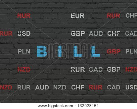 Currency concept: Painted blue text Bill on Black Brick wall background with Currency