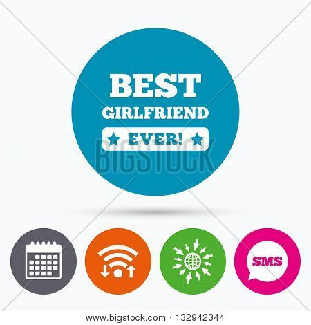 Wifi, Sms and calendar icons. Best girlfriend ever sign icon. Award symbol. Exclamation mark. Go to web globe.