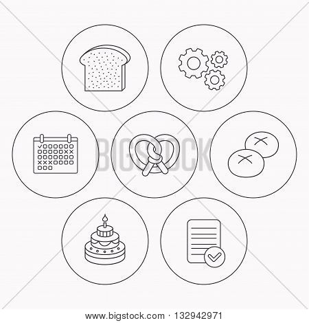 Cake, pretzel and bread rolls icons. Toast linear sign. Check file, calendar and cogwheel icons. Vector
