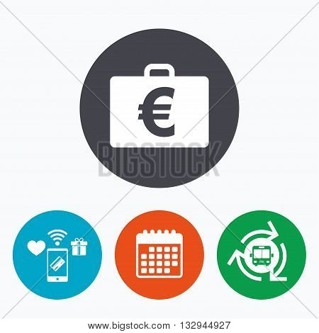 Case with Euro EUR sign icon. Briefcase button. Mobile payments, calendar and wifi icons. Bus shuttle.