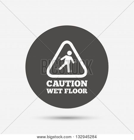 Caution wet floor sign icon. Human falling triangle symbol. Gray circle button with icon. Vector