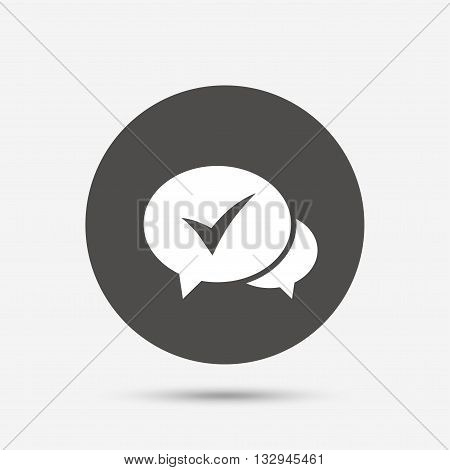 Check sign icon. Yes or Tick symbol. Confirm. Gray circle button with icon. Vector