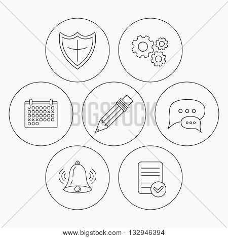 Chat, pencil and protection shield icons. Bell rings linear sign. Check file, calendar and cogwheel icons. Vector