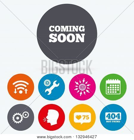 Wifi, like counter and calendar icons. Coming soon icon. Repair service tool and gear symbols. Wrench sign. 404 Not found. Human talk, go to web.