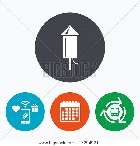 Fireworks rocket sign icon. Explosive pyrotechnic device symbol. Mobile payments, calendar and wifi icons. Bus shuttle.