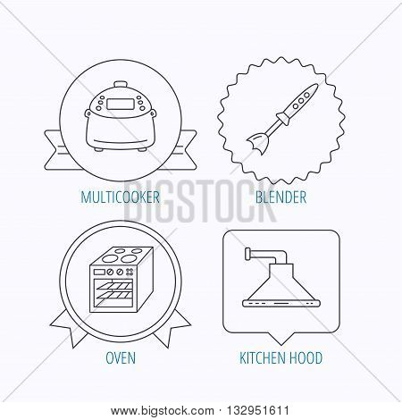 Oven, kitchen hood and blender icons. Multicooker linear sign. Award medal, star label and speech bubble designs. Vector