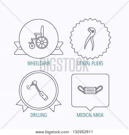 Medical mask, wheelchair and dental pliers icons. Drilling tool linear sign. Award medal, star label and speech bubble designs. Vector