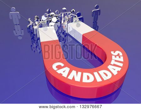 Candidates Attract Job Applicants Magnet People Word 3d Illustration
