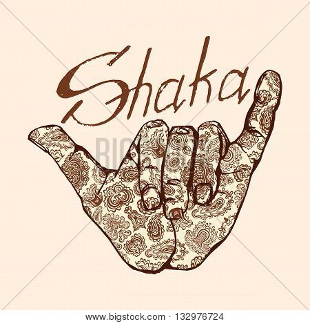 Vector shaka surfers hand in in Indian henna tattoo style. Can be use for flayer, poster, logo or t-shirt print with lettering and shaka. Typography vector Element.