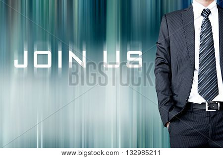 Join Us Sign On Motion Blur Abstract Background With Standing Businessman