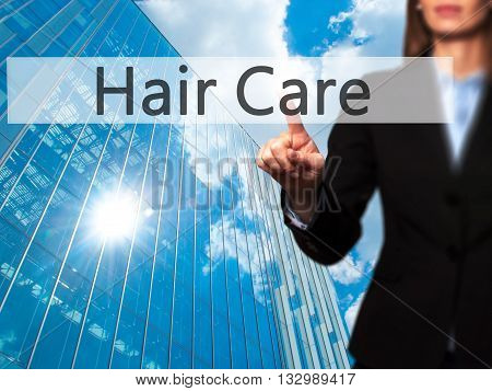 Hair Care - Businesswoman Hand Pressing Button On Touch Screen Interface.
