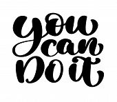 Inspirational Quote You Can Do It. Hand Written Calligraphy Text. Motivational Saying For Wall Decor poster