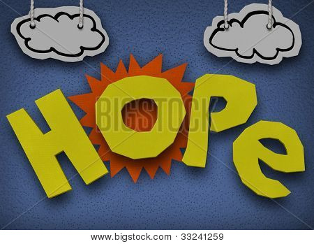 A paper and cardboard cutout background with the word Hope in front of the sun with clouds in the sky to symbolize hoping and faith that a better, brighter day will come