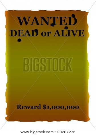 Wanted dead or alive poster with bullet holes and copy space, isolated over white background.