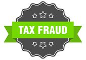 Tax Fraud Isolated Seal. Tax Fraud Green Label poster