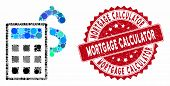 Mosaic Business Calculator And Rubber Stamp Seal With Mortgage Calculator Caption. Mosaic Vector Is  poster