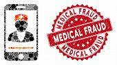 Mosaic Mobile Doctor And Corroded Stamp Seal With Medical Fraud Caption. Mosaic Vector Is Formed Wit poster