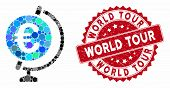 Mosaic Euro Globe And Rubber Stamp Seal With World Tour Text. Mosaic Vector Is Designed With Euro Gl poster