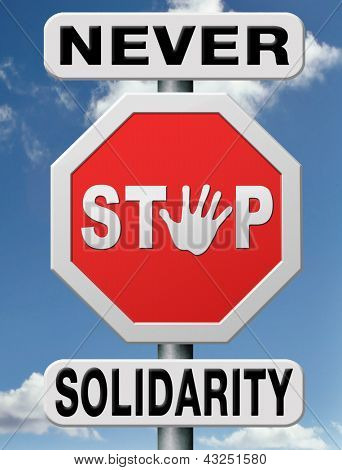 solidarity and equality, equal rights and opportunities for everybody and human right no discrimination. Social security and health care. Give for charity.