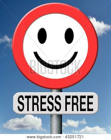 stress free totally relaxed without any pressure succeed in stress test trough stress management and control external pressure