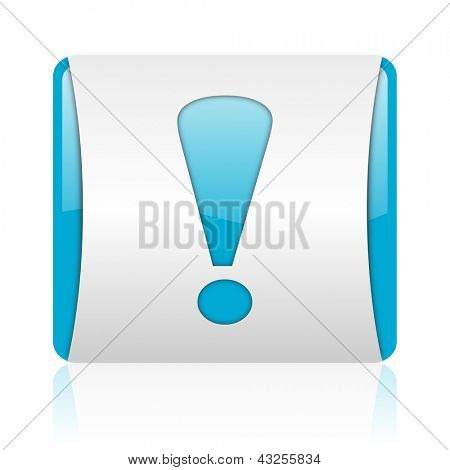 exclamation sign blue and white square web glossy icon
