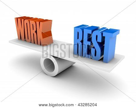 Work and Rest balance.