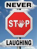 never stop laughing, life is fun telling jokes for the smile. Positive thinking and optimism brings