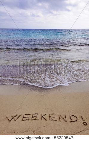 Weekend ! Written In Sand, On A Beautiful Beach