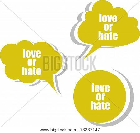 Love Or Hate Word On Modern Banner Design Template. Set Of Stickers, Labels, Tags, Clouds