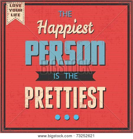 The Happiest Person is the Prettiest