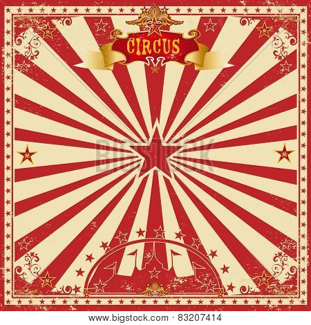 Circus grunge greeting card. A wonderful circus card with red sunbeams for your entertainment